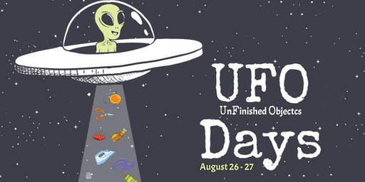 UFO Days - UnFinished Objects and Projects, Two Day of Fun