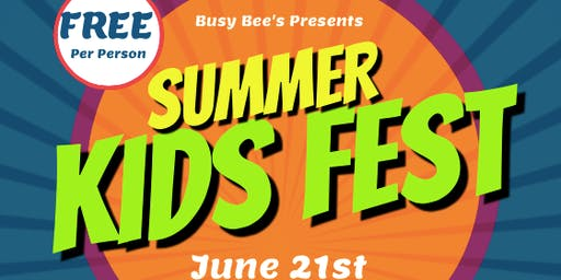 Busy Bee's Summer Kid's Fest