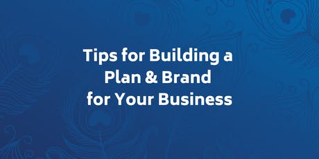 Tips for Building a Plan and Brand for Your Business tickets