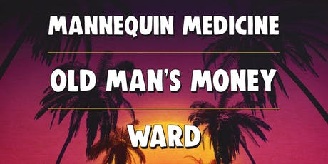 Mannequin Medicine / Old Man's Money / Ward at Lucky Strike Live tickets