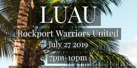 2nd Annual Luau with Rockport Warriors United tickets