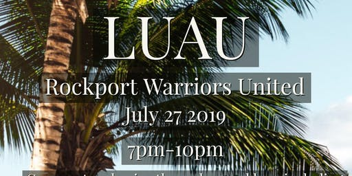 2nd Annual Luau with Rockport Warriors United