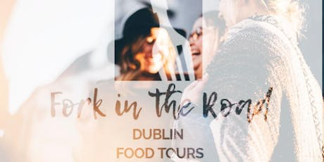 Fork in the Road Dublin City Food Tours tickets