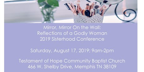 Mirror, Mirror On The Wall: Reflections of a Godly Woman, TOHCBC 2019 Sisterhood Conference tickets