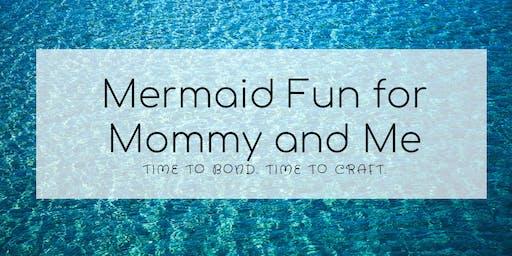 Mermaid Fun for Mommy and Me