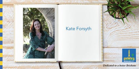 Meet Kate Forsyth - Brisbane Square Library tickets
