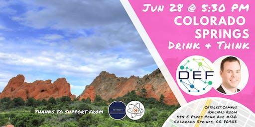 DEF Colorado Springs Drink & Think