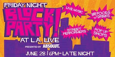 Friday Night Block Party at L.A. LIVE Presented by Absolut