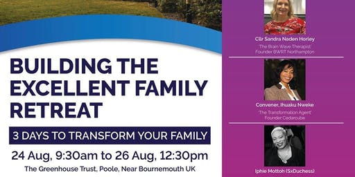 Building The Excellent Family Retreat