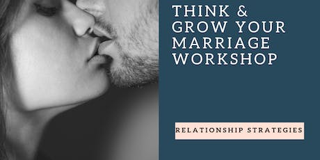 Think & Grow Your Marriage Workshop tickets