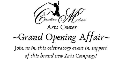 CreativeMotion Arts Center Grand Opening Affair tickets