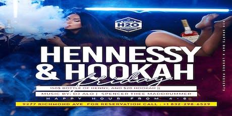Hennessy & Hookah Fridays @H2O tickets