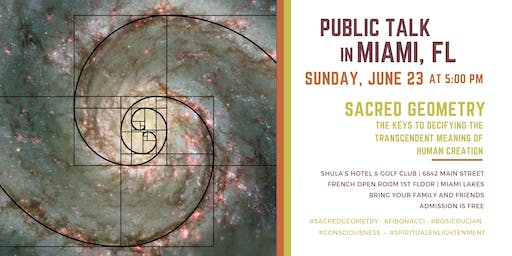 "Public Talk in Miami, FL - ""Sacred Geometry"""