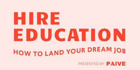 Hire Education: How to Land Your Dream Job tickets