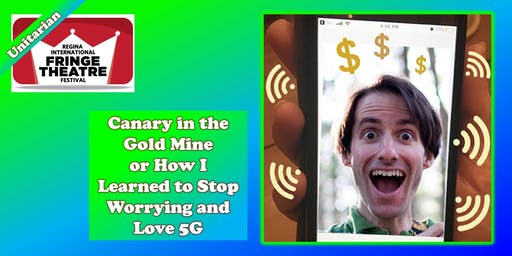 Canary in the Gold Mine or How I Learned to Stop Worrying and Love 5G