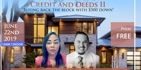 """Credit and Deeds II """"Fire Your Landlord and buy back the block $500 down"""" tickets"""