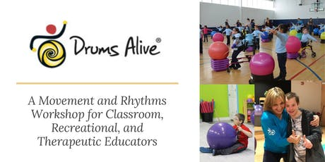 Drums Alive! A Movement and Rhythms Workshop for Classroom, Recreational, and Therapeutic Educators tickets