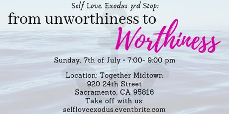 SELF LOVE EXODUS MONTHLY WORKSHOP | 3rd Stop: From Unworthiness to WORTHINESS tickets