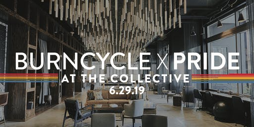 BURNCYCLE x THE COLLECTIVE PRIDE CELEBRATION