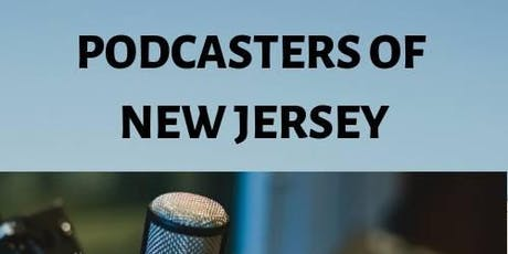 PODCASTERS OF NJ MONTHLY MEETUP tickets
