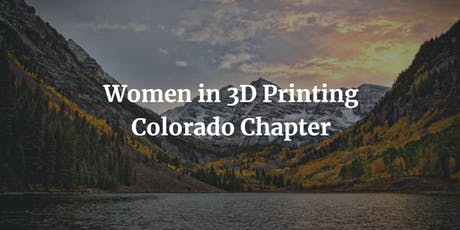 Wi3DP Colorado Chapter June Event tickets