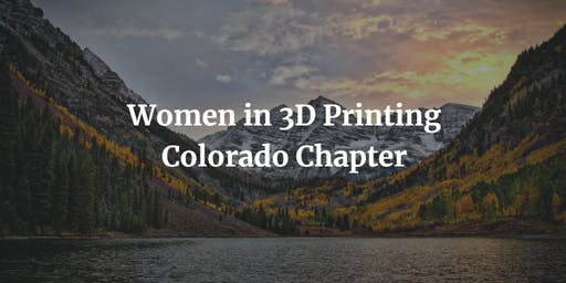 Wi3DP Colorado Chapter June Event