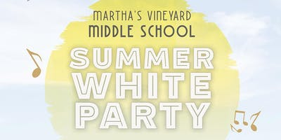Martha's Vineyard Middle School Summer White Party