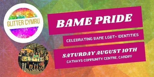 Glitter Cymru presents: BAME Pride  -  TICKETS NOW AVAILABLE!