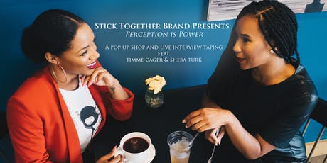 Stick Together Presents: Perception is Power tickets
