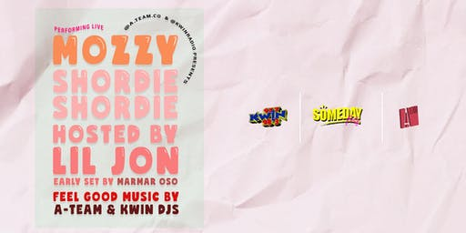 Someday Party w/ Mozzy, Lil Jon & Shordie Shordie // 21+