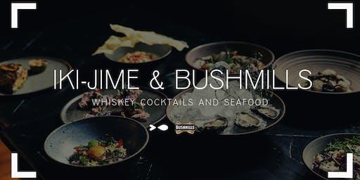 Bushmills x Iki-jime Whiskey Cocktail Dinner