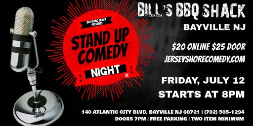 Stand-Up Comedy Night at Bill's BBQ Shack Bayville NJ - Fri July 12th 8pm