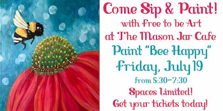 Paint & Sip 'Bee Happy' at The Mason Jar Cafe tickets