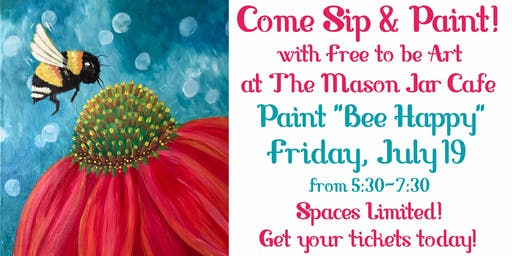 Paint & Sip 'Bee Happy' at The Mason Jar Cafe