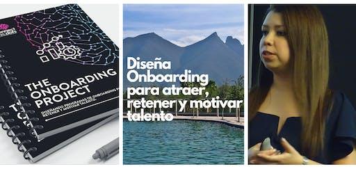 The Onboarding Project: Diseña Onboarding para atraer, retener y motivar talento
