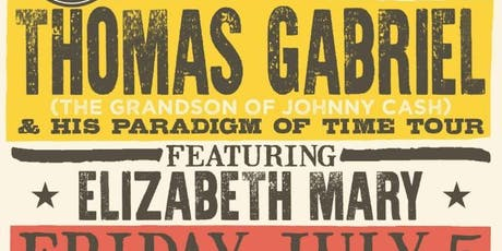 Thomas Gabriel & His Paradgm of Time Tour - Featuring Elizabeth Mary tickets
