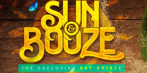 Sun & Booze - The Exclusive Day Soiree