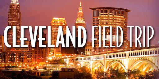 SOLD OUT! Cleveland Field Trip - October 18-20, 2019