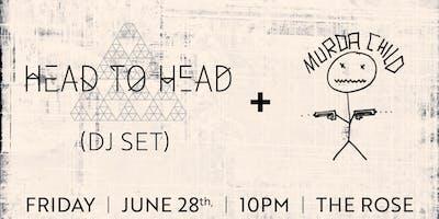 Head to Head DJ Set + DJ Murda Child
