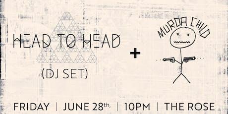 Head to Head DJ Set + DJ Murda Child tickets