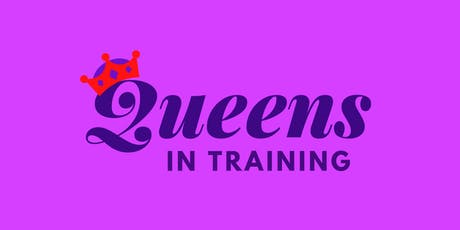 Queens in Training tickets