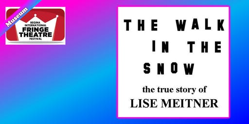 THE WALK IN THE SNOW: The True Story Of Lise Meitner