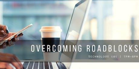 Overcoming Roadblocks in Tech tickets