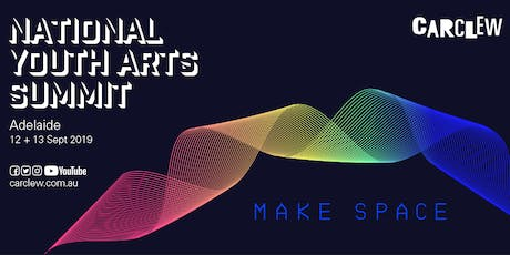 National Youth Arts Summit | MAKE SPACE | 12 & 13 September 2019  tickets