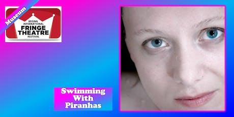 Swimming with Piranhas tickets