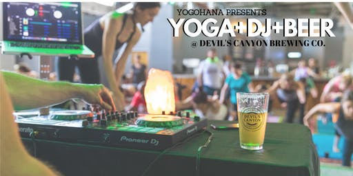 YOGA+DJ+BEER at Devil's Canyon Brewing Co. (Aug 2019)