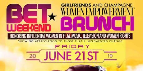 BET Weekend Girlfriends and Champagne Women Empowerment Brunch tickets