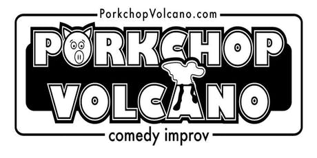 IMPROV COMEDY with Porkchop Volcano tickets