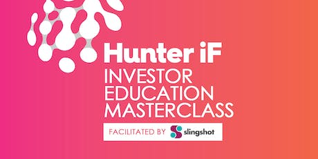 Hunter iF Angel Investing Seminar Facilitated by Slingshot tickets