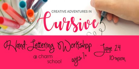 6.24 Creative Adventures in Cursive - Hand-Lettering Workshop for ages 7+ tickets